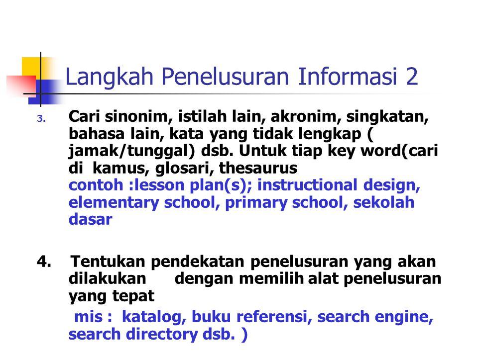 Langkah Penelusuran Informasi 2 3.