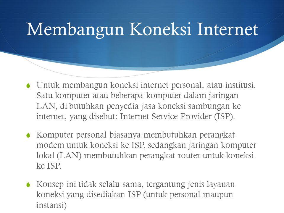 Membangun Koneksi Internet  Untuk membangun koneksi internet personal, atau institusi. Satu komputer atau beberapa komputer dalam jaringan LAN, di bu