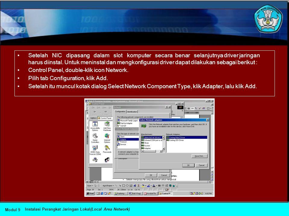 """•Network Interface card (NIC) •Harus dipasang di dalam komputer, agarkomputer dapat """"berinteraksi"""" dengan jaringan. Windows 98 mendukungbeberapa tipe"""