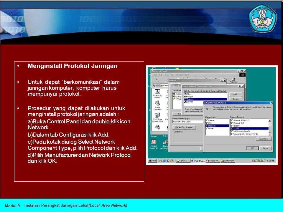 •Setelah NIC dipasang dalam slot komputer secara benar selanjutnya driver jaringan harus diinstal. Untuk meninstal dan mengkonfigurasi driver dapat di
