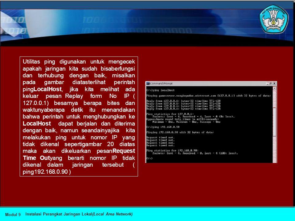 •Menguji / Test Jaringan •Setelah proses instalasi dan konfigurasi sistem jaringan (baik hardwaremaupun software) selesai, maka perlu dilakukan test/u
