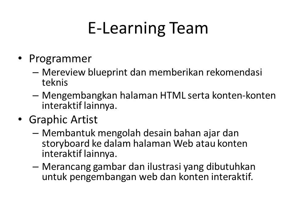 E-Learning Team • Programmer – Mereview blueprint dan memberikan rekomendasi teknis – Mengembangkan halaman HTML serta konten-konten interaktif lainny