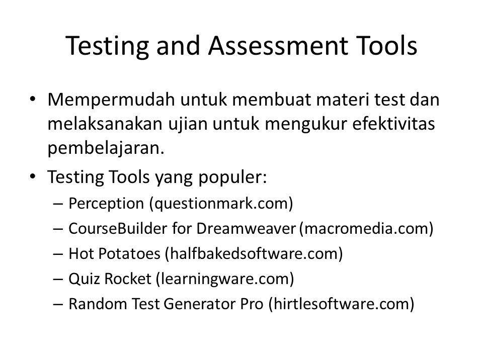 Testing and Assessment Tools • Mempermudah untuk membuat materi test dan melaksanakan ujian untuk mengukur efektivitas pembelajaran. • Testing Tools y