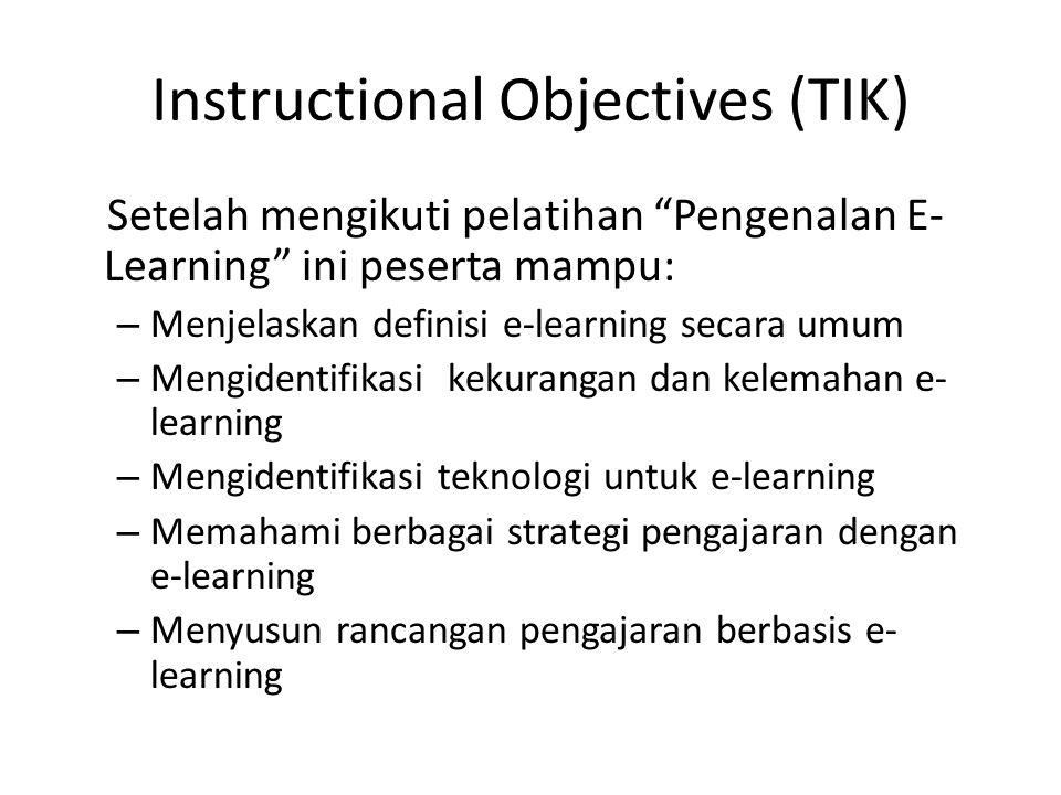 """Instructional Objectives (TIK) Setelah mengikuti pelatihan """"Pengenalan E- Learning"""" ini peserta mampu: – Menjelaskan definisi e-learning secara umum –"""