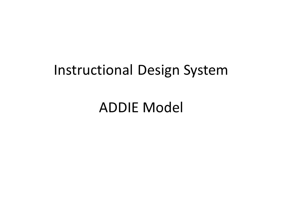 Instructional Design System ADDIE Model