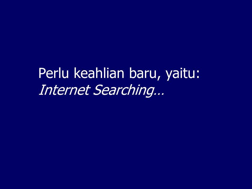 Kesulitannya: menemukan informasi yang tepat seperti yang dibutuhkan…