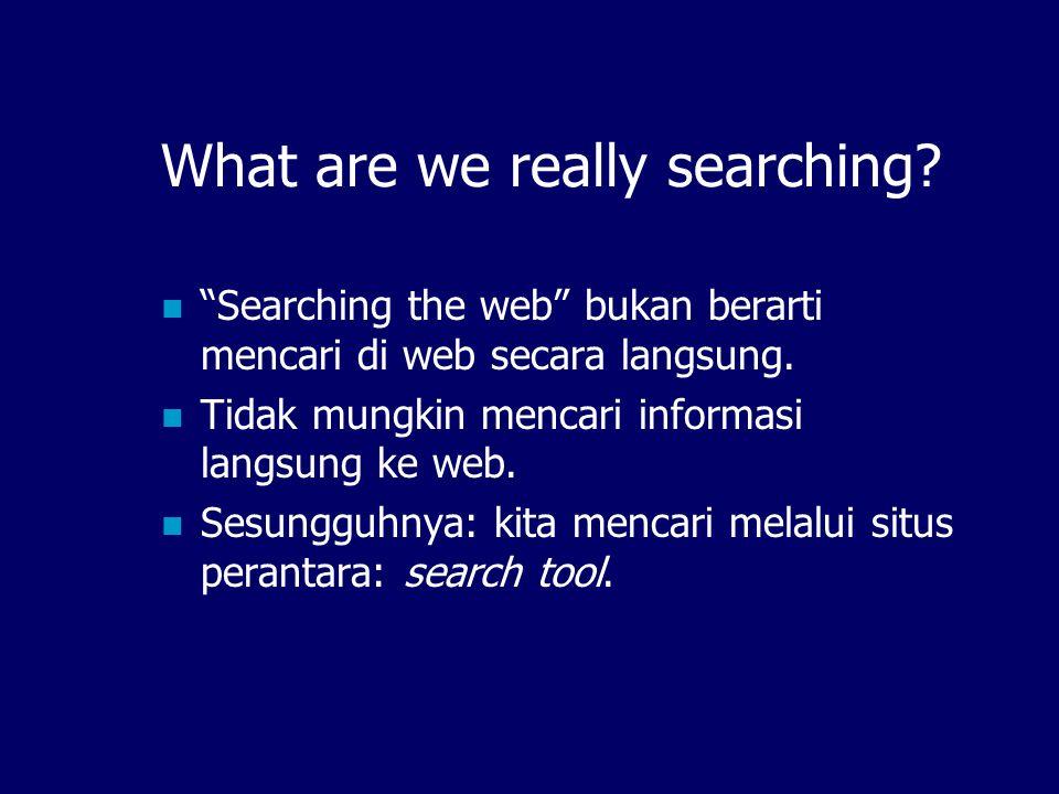 Perlu keahlian baru, yaitu: Internet Searching…