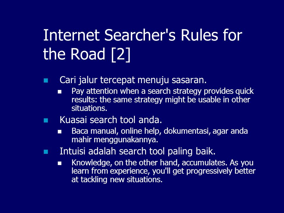 Internet Searcher s Rules for the Road [1]  Berhati-hati memilih starting place.