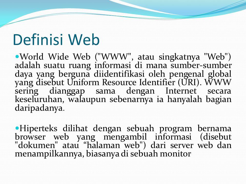 Definisi Web  World Wide Web (