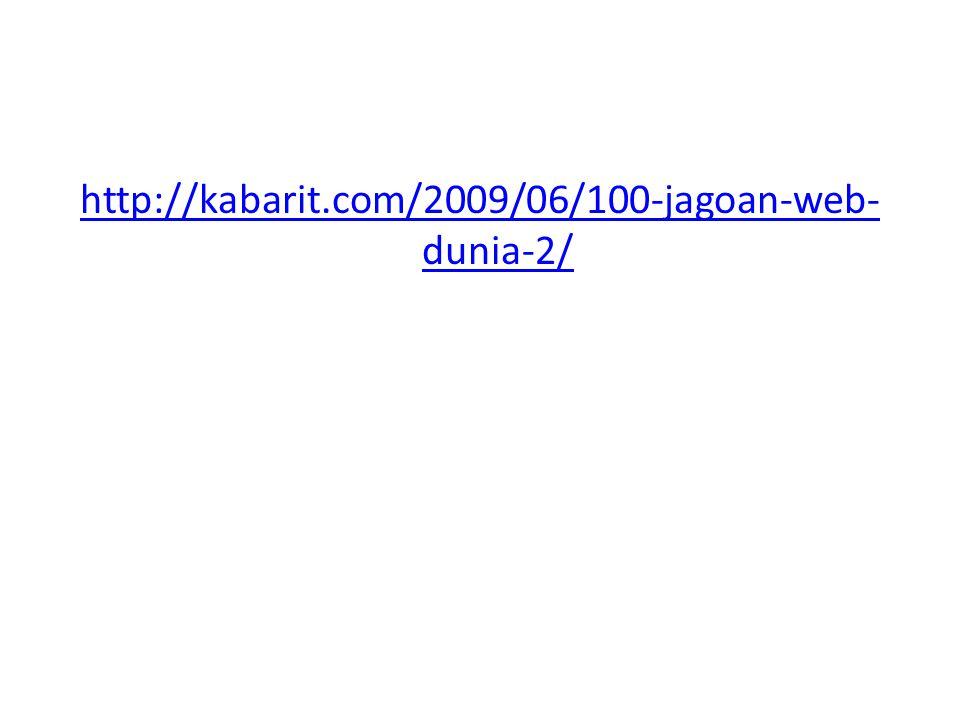 http://kabarit.com/2009/06/100-jagoan-web- dunia-2/