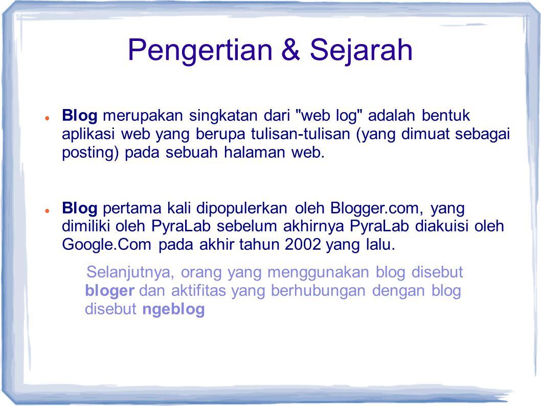 Platform Blog 2 platform blog paling banyak digunakan. • Blogger.Com • Wordpress.Com