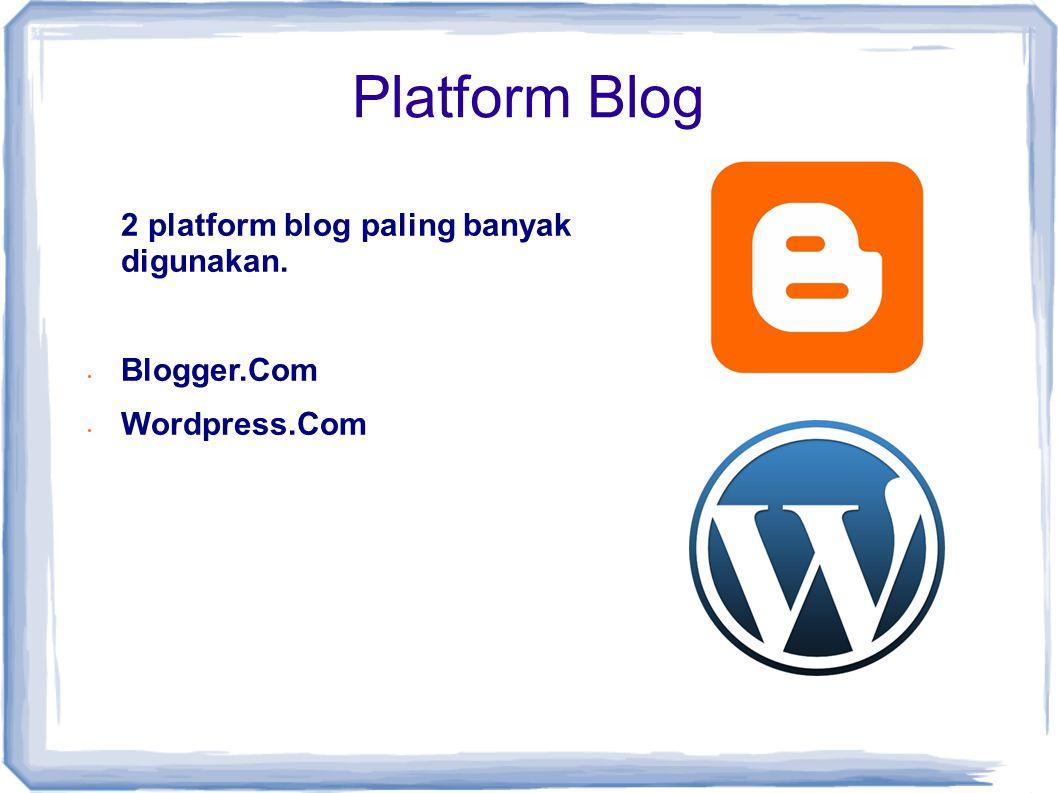 Blogger vs Wordpress • Gratis • Template boleh dikustomisasi sesuai keinginan • Memakai akun google • Bisa di sinkronisasi dengan semua fasilitas google (gmail, youtube, gadgets, friend connect, webmastertool, dll) • Boleh melakukan monetisasi di blog • Tidak berbayar • Hanya boleh memodifikasi stylenya saja • Tidak harus memakai akun google • Sinkronisasi menggunakan API (misalnya akismet) • Tidak boleh dikomersilkan