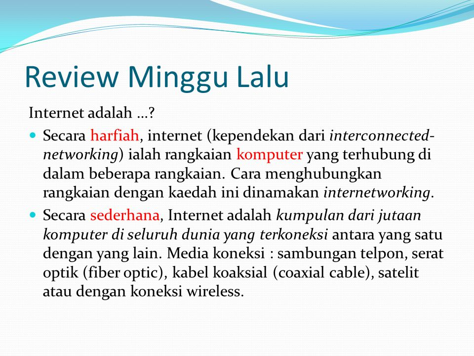 Telnet  Beberapa server di internet memperbolehkan kita untuk mengaksesnya dan menjalankan beberapa program yang diinstal pada komputer itu.