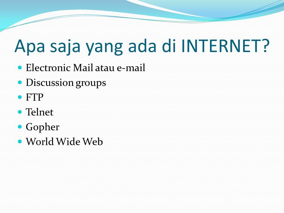 Apa saja yang ada di INTERNET.
