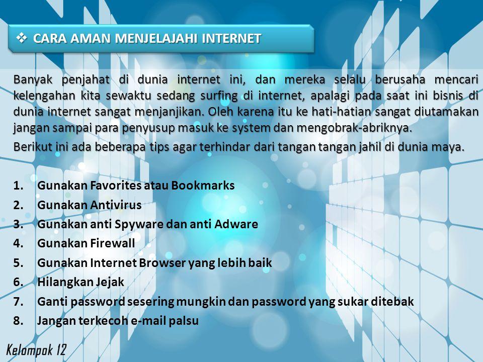  CARA AMAN MENJELAJAHI INTERNET Banyak penjahat di dunia internet ini, dan mereka selalu berusaha mencari kelengahan kita sewaktu sedang surfing di i