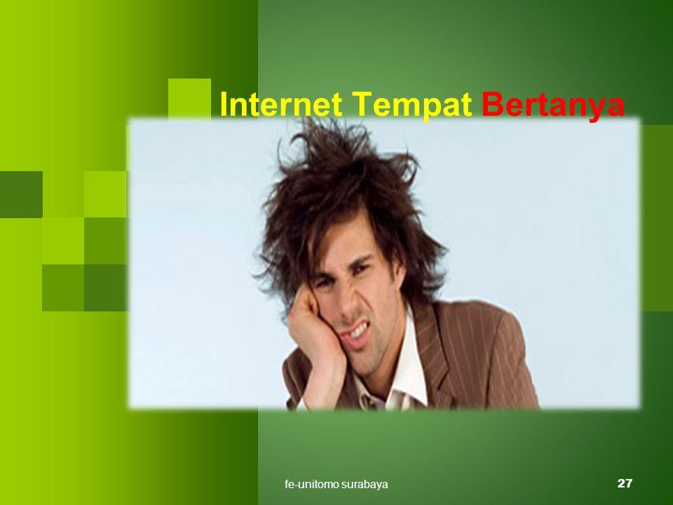 fe-unitomo surabaya27 Internet Tempat Bertanya
