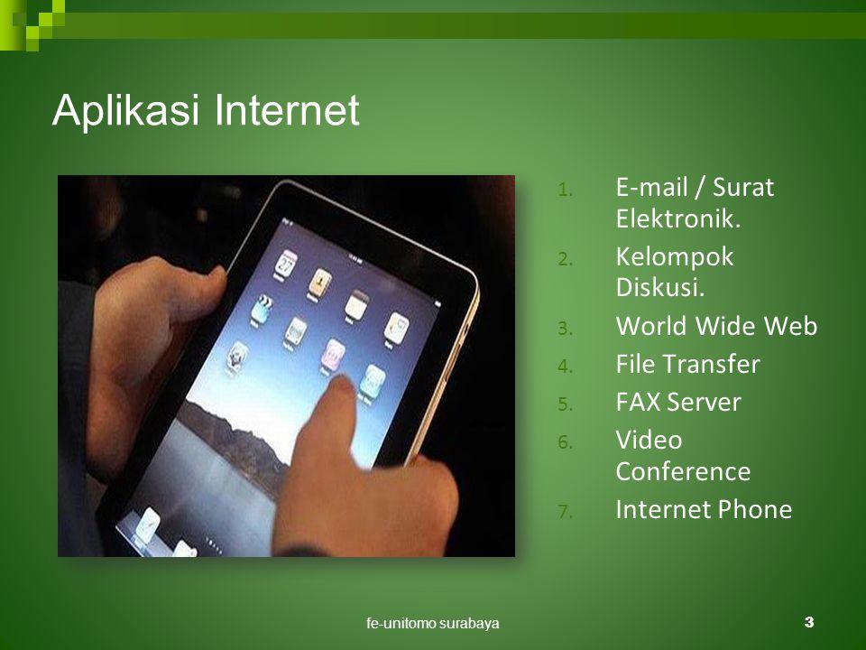 fe-unitomo surabaya3 Aplikasi Internet 1. E-mail / Surat Elektronik.