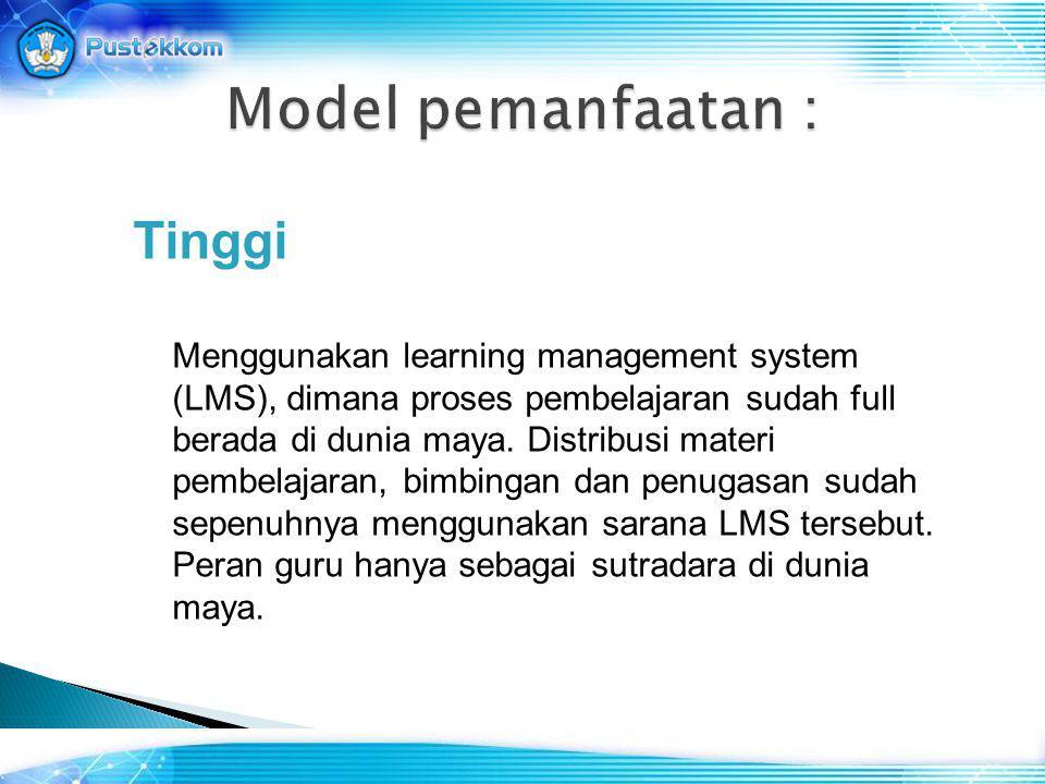 Tinggi Menggunakan learning management system (LMS), dimana proses pembelajaran sudah full berada di dunia maya. Distribusi materi pembelajaran, bimbi
