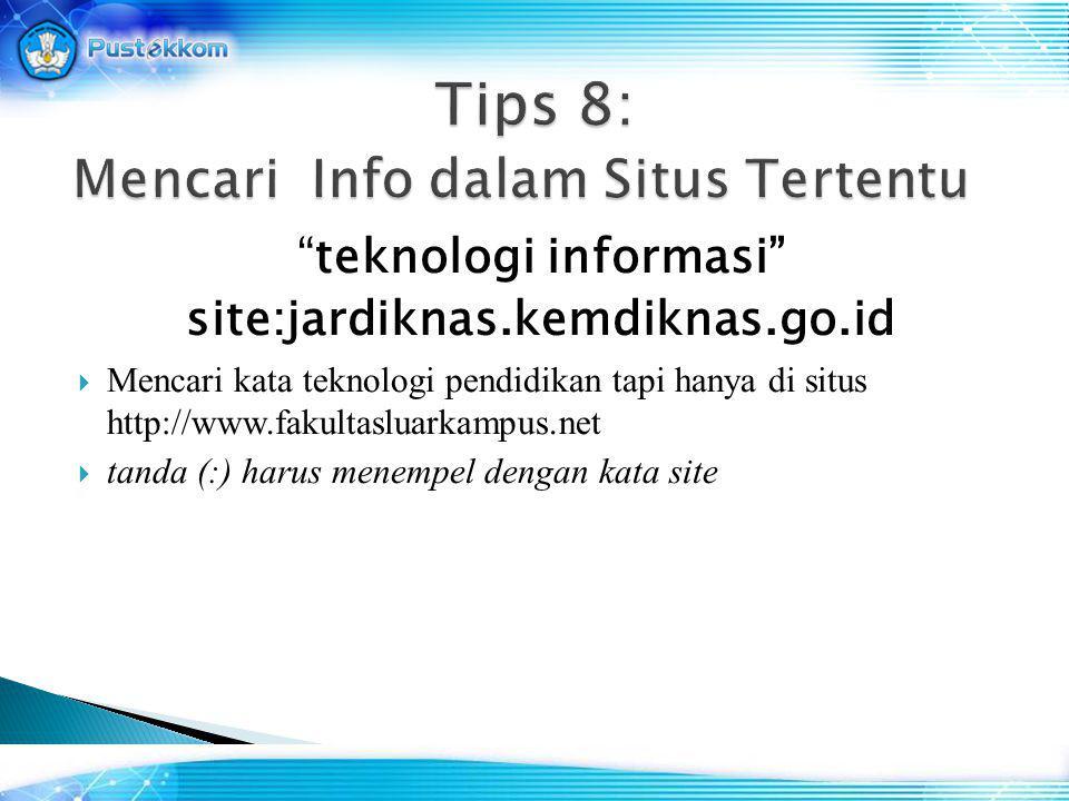 """""""teknologi informasi"""" site:jardiknas.kemdiknas.go.id  Mencari kata teknologi pendidikan tapi hanya di situs http://www.fakultasluarkampus.net  tanda"""