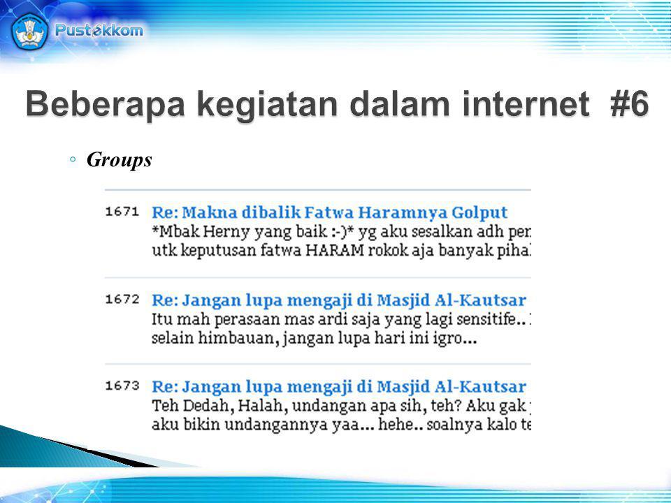 ◦ Groups