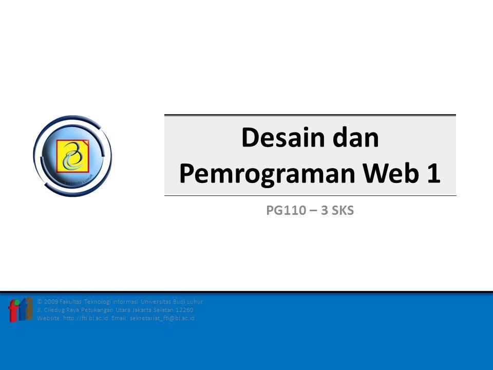 FAKULTAS TEKNOLOGI INFORMASI2DESAIN DAN PEMROGRAMAN WEB 1 – PG110 – 3 SKS PENGENALAN INTERNET & TEKNOLOGINYA PERTEMUAN 01