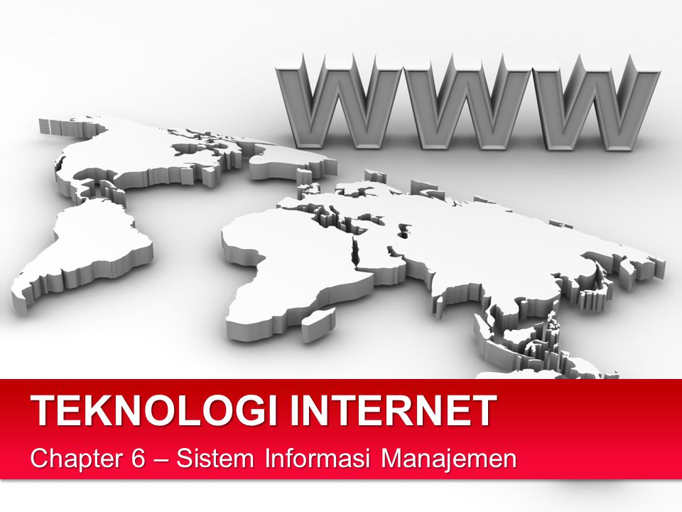 TEKNOLOGI INTERNET Chapter 6 – Sistem Informasi Manajemen