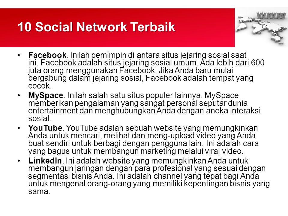 10 Social Network Terbaik •Facebook.Inilah pemimpin di antara situs jejaring sosial saat ini.