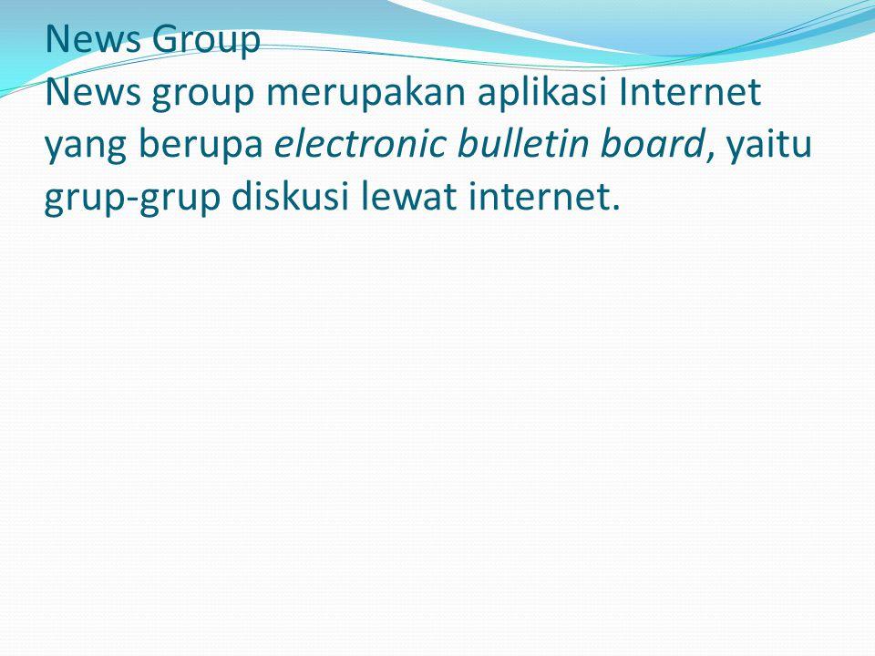 File Transfer Protocol (FTP) Aplikasi ini memungkinkan pengguna internet untuk melakukan download (mengambil) file dari internet.