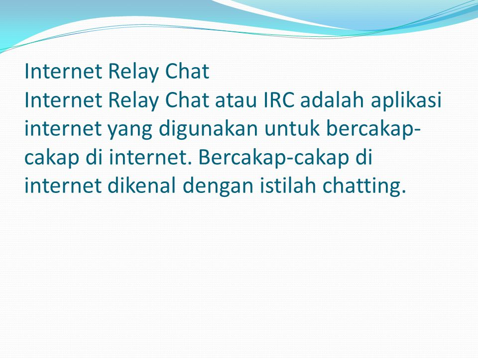 Talk,Chat and Iphone Talk,Chat and Iphone memungkinkan pemakai Internet untuk berkomunikasi secara langsung.