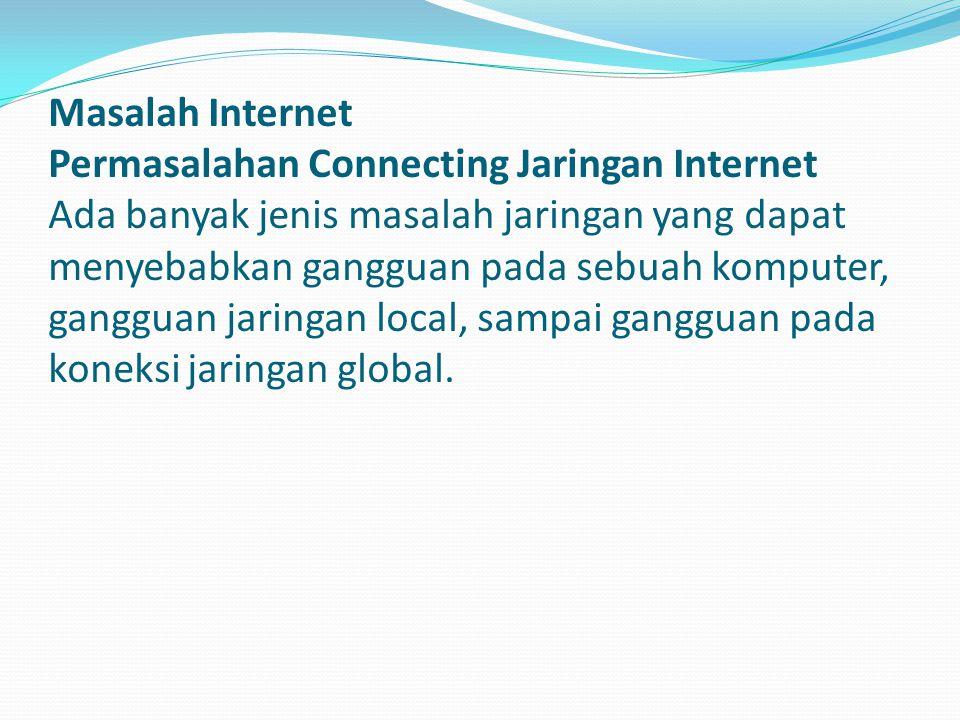 1.Masalah jaringan karena kegagalan kabel jaringan.