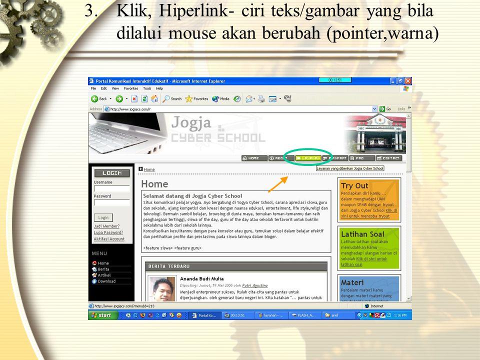 3.Klik, Hiperlink- ciri teks/gambar yang bila dilalui mouse akan berubah (pointer,warna)