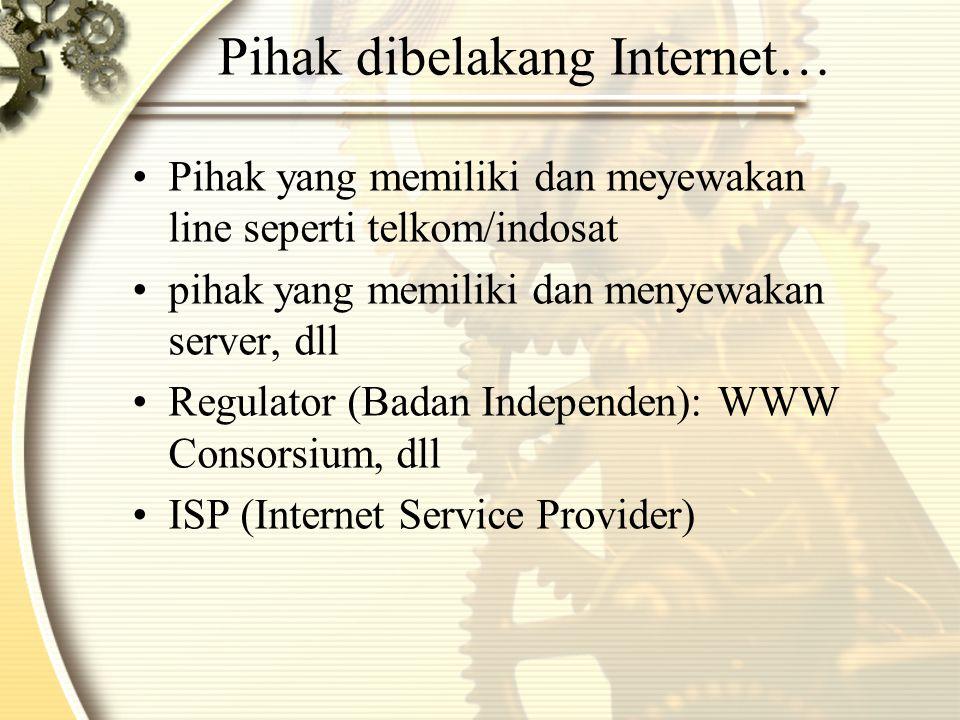 Internet Service Provider •Penyedia jasa/layanan internet, yaitu pihak (perusahaan) yang memberikan layanan untuk menghubungkan pelanggan ke Internet •Merupakan pilihan yang paling cepat, mudah dan murah (efisien) untuk tersambung dengan Internet •Menggunakan media kabel (Telepon,Coax) atau Nirkabel (waveland, satelit)