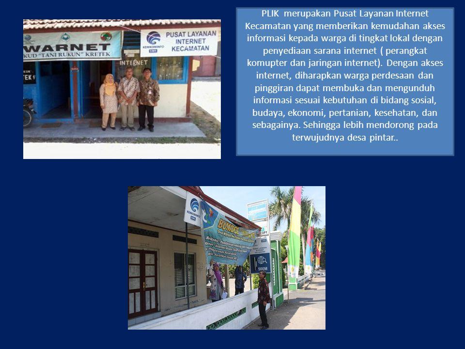 PLIK merupakan Pusat Layanan Internet Kecamatan yang memberikan kemudahan akses informasi kepada warga di tingkat lokal dengan penyediaan sarana inter