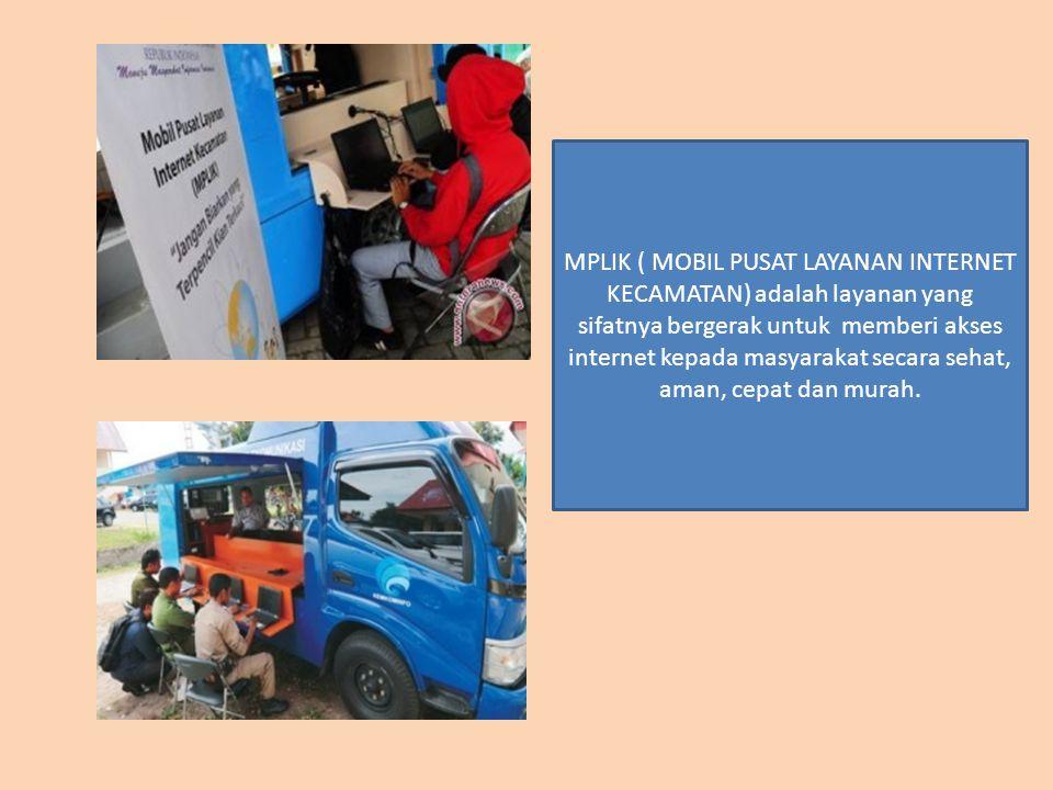 MPLIK ( MOBIL PUSAT LAYANAN INTERNET KECAMATAN) adalah layanan yang sifatnya bergerak untuk memberi akses internet kepada masyarakat secara sehat, ama