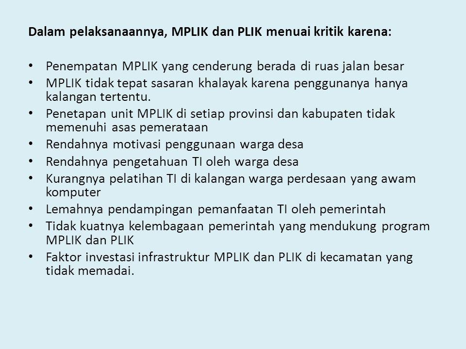 Dalam pelaksanaannya, MPLIK dan PLIK menuai kritik karena: • Penempatan MPLIK yang cenderung berada di ruas jalan besar • MPLIK tidak tepat sasaran kh