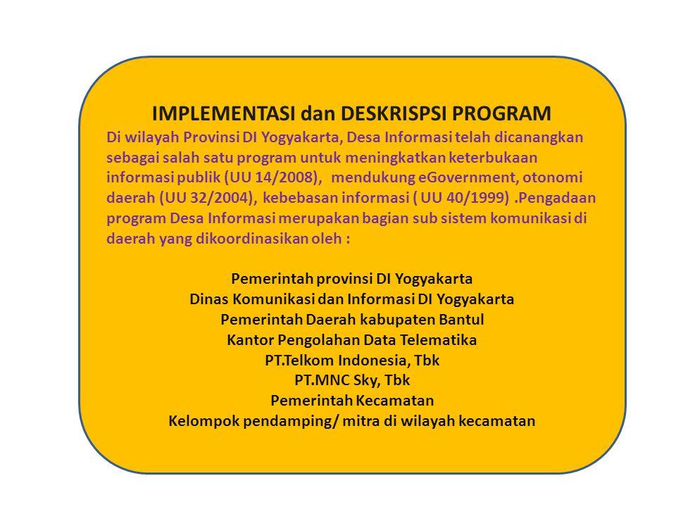 IMPLEMENTASI dan DESKRISPSI PROGRAM Di wilayah Provinsi DI Yogyakarta, Desa Informasi telah dicanangkan sebagai salah satu program untuk meningkatkan