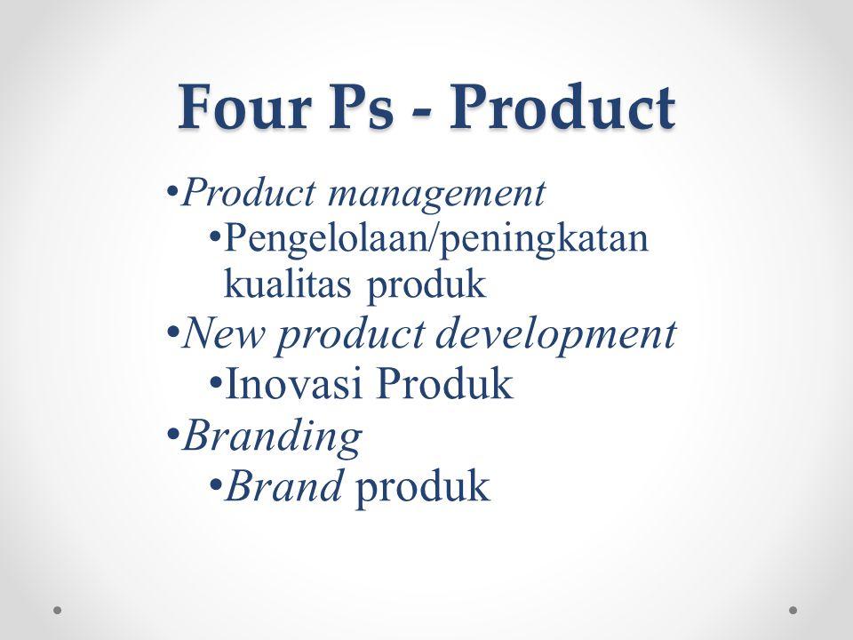 Four Ps - Price • Pricing • Penentuan harga produk yang tepat • Discount • Pengelolaan diskon produk