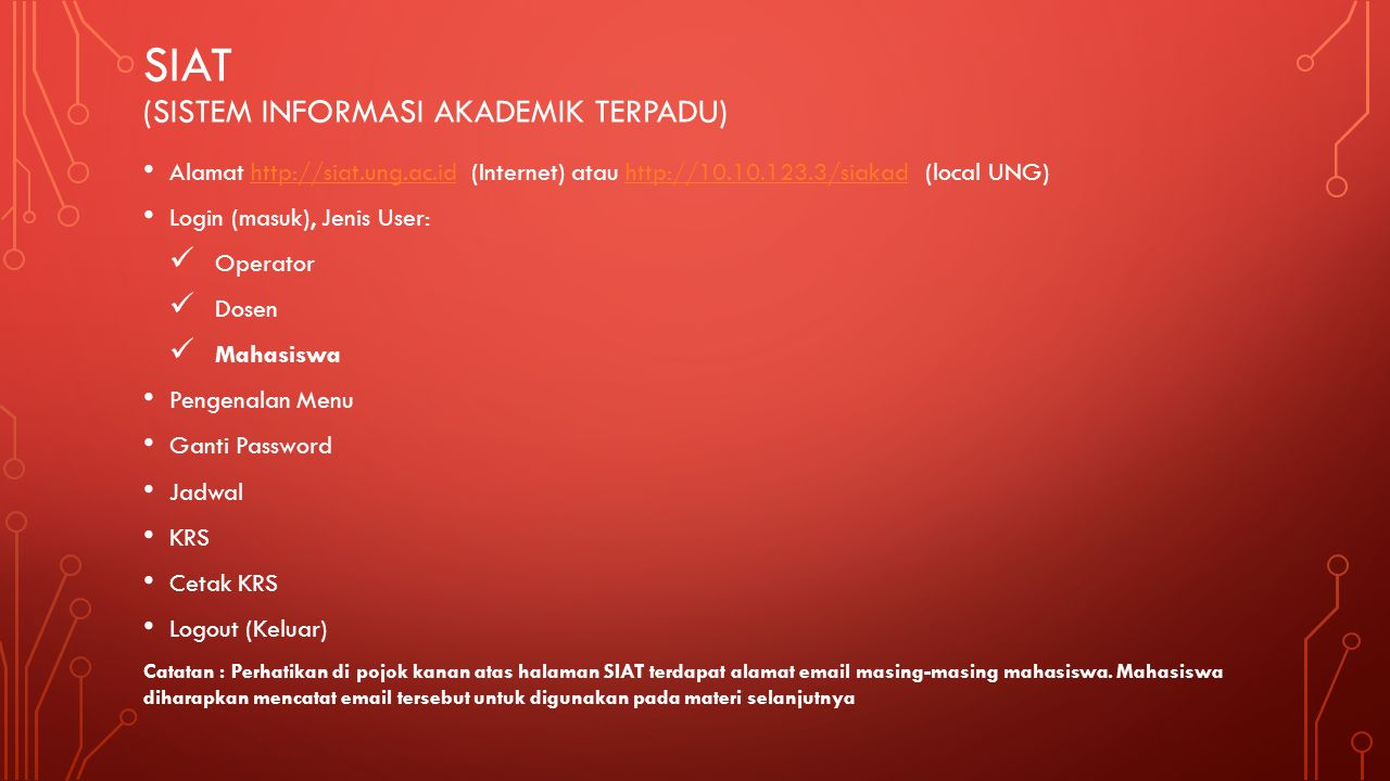 E-MAIL • Webmail Mahasiswa UNG, alamat : http://webmail.mahasiswa.ung.ac.id • Login (masuk) Login menggunakan username emailnya, misalkan alamat email mohamad_105539_s1hukum2013@mahasiswa.ung.ac.id, maka Username = mohamad_105539_s1hukum2013 Passwordnya adalah NIM masing-masing mahasiswa • Sekuriti • Surat (Baca & Kirim) • Logout (keluar)