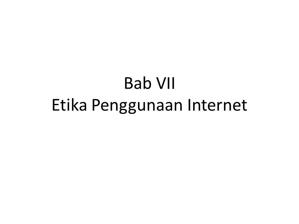 Bab VII Etika Penggunaan Internet
