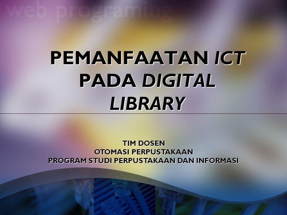 PEMANFAATAN ICT PADA DIGITAL LIBRARY TIM DOSEN OTOMASI PERPUSTAKAAN PROGRAM STUDI PERPUSTAKAAN DAN INFORMASI