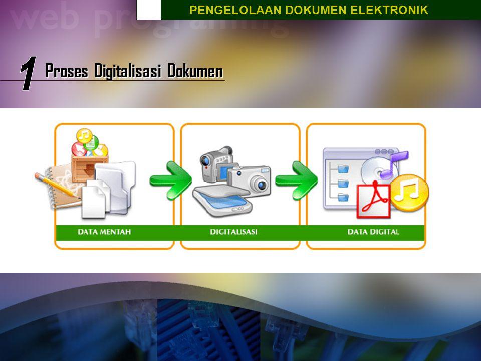 PENGELOLAAN DOKUMEN ELEKTRONIK Proses Digitalisasi Dokumen