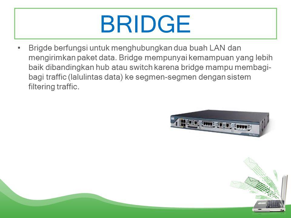 Router •Router berfungsi utama sebagai penghubung antar dua atau lebih jaringan untuk meneruskan data dari satu jaringan ke jaringan lainnya. Perbedaa