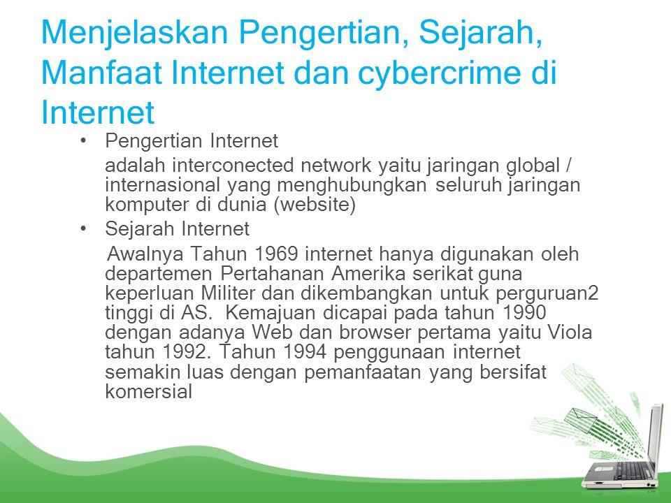INDIKATOR Menjelaskan Pengertian, Sejarah, Manfat dan cybercrime di Internet Identifikasi Perangkat Keras Untuk Akses Internet beserta fungsinya Mende