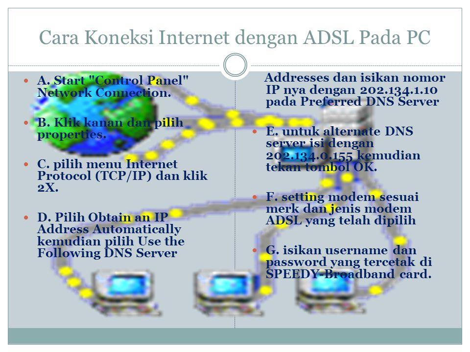 Cara Koneksi Internet dengan ADSL Pada PC  A.Start Control Panel Network Connection.