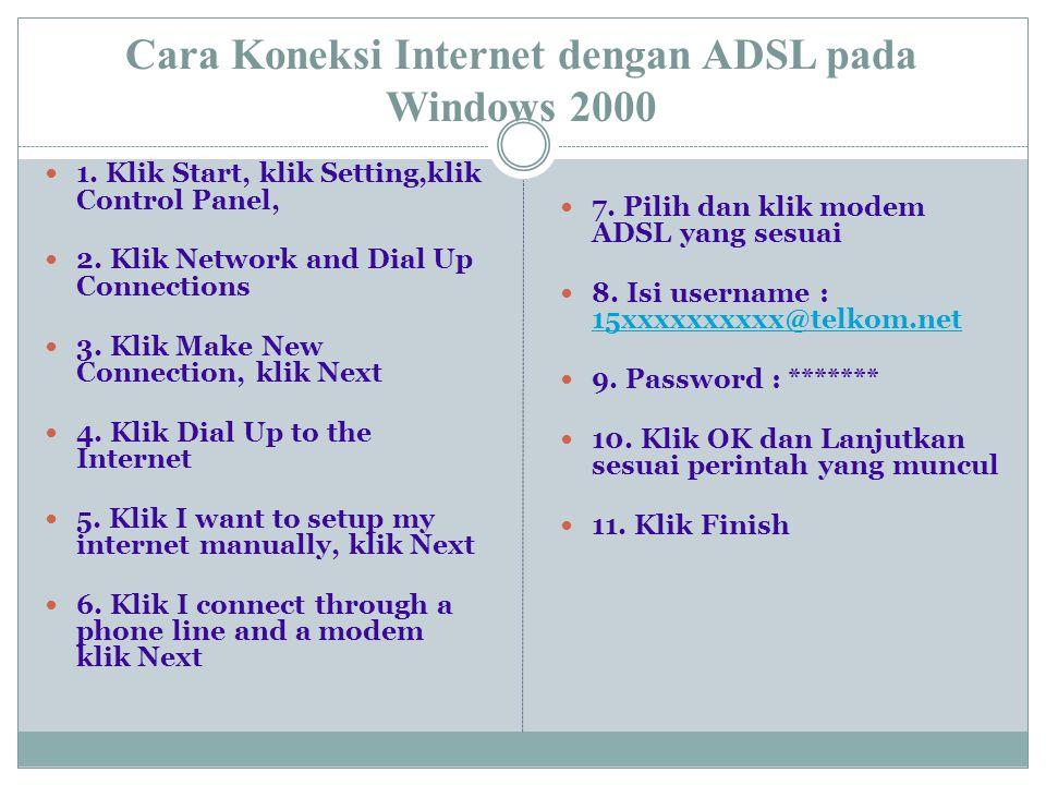 Cara Koneksi Internet dengan ADSL pada Windows 2000  1.