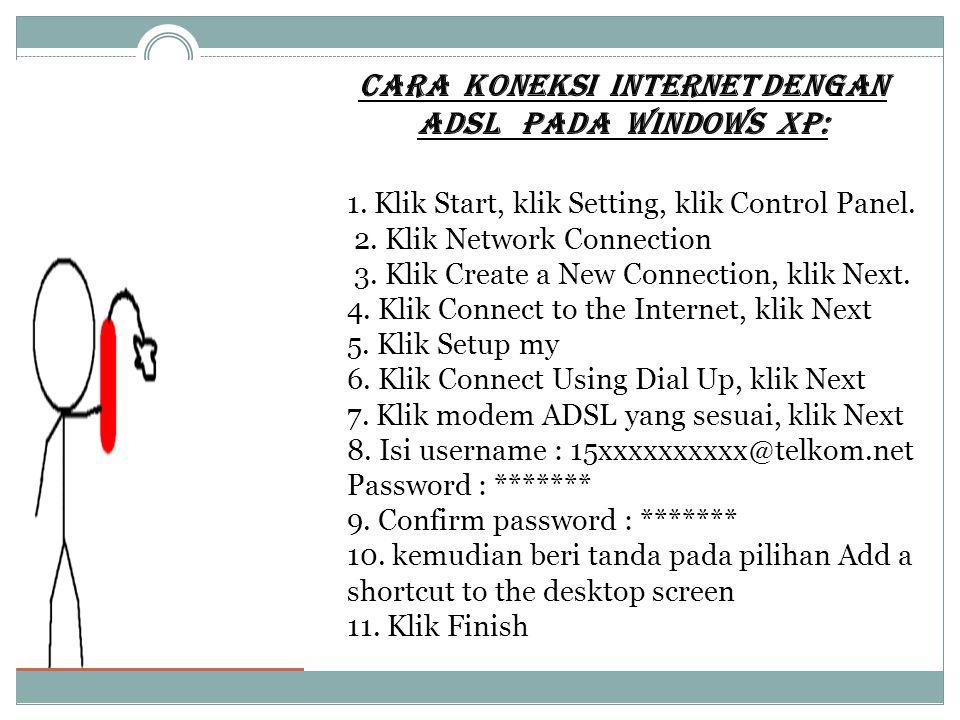 Cara Koneksi Internet dengan ADSL pada Windows Xp: 1.