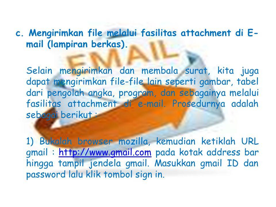 4) Prosedur membalas e-mail yang kita terima sama dengan ketika kita mengirimkan surat atau e-mail.