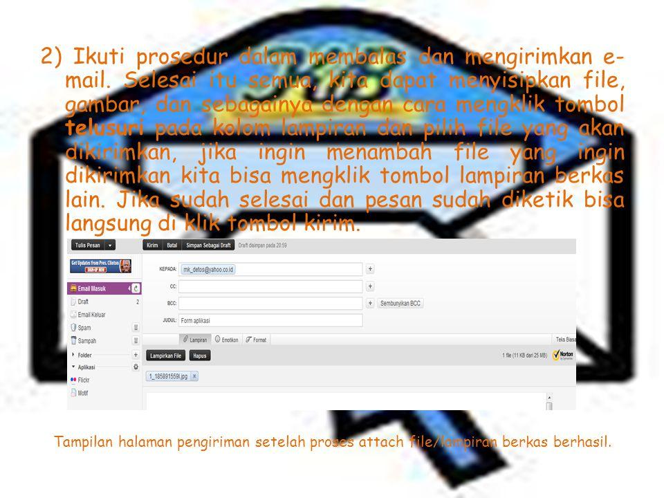 c. Mengirimkan file melalui fasilitas attachment di E- mail (lampiran berkas).