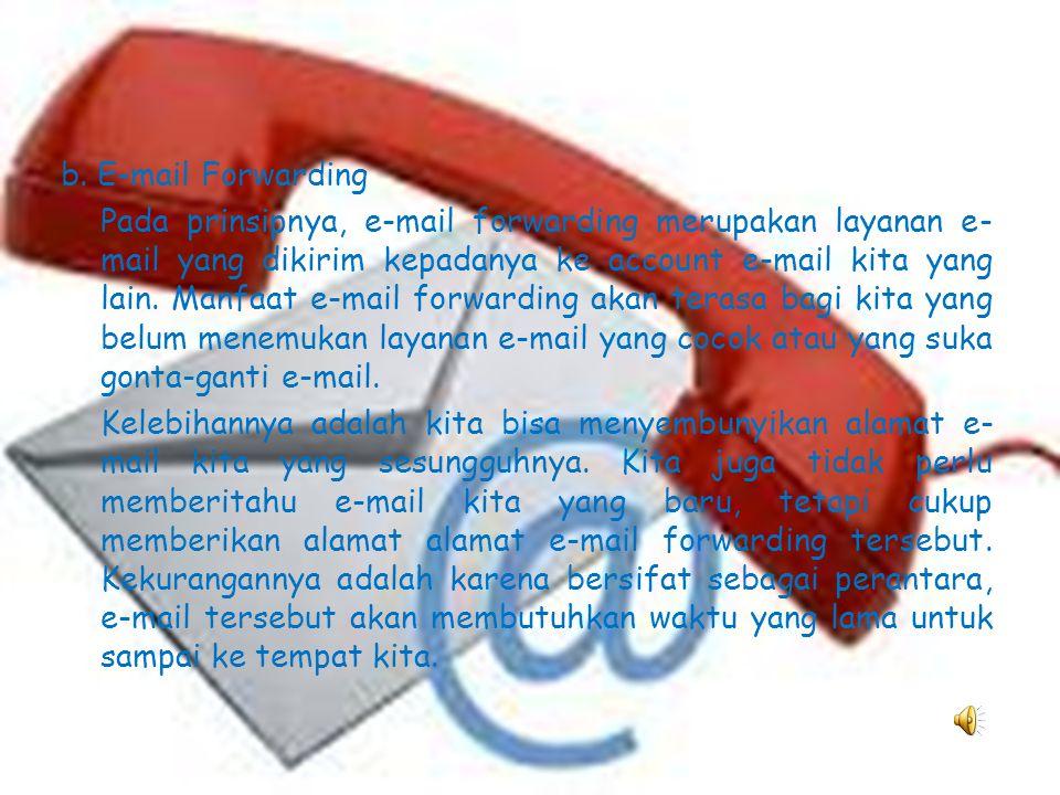 2. Jenis-Jenis E-mail Elektronik mail (e-mail) terdiri dari 3 jenis layanan e-mail, yaitu POP mail, e-mail forwarding, dan e-mail berbasis web di mana
