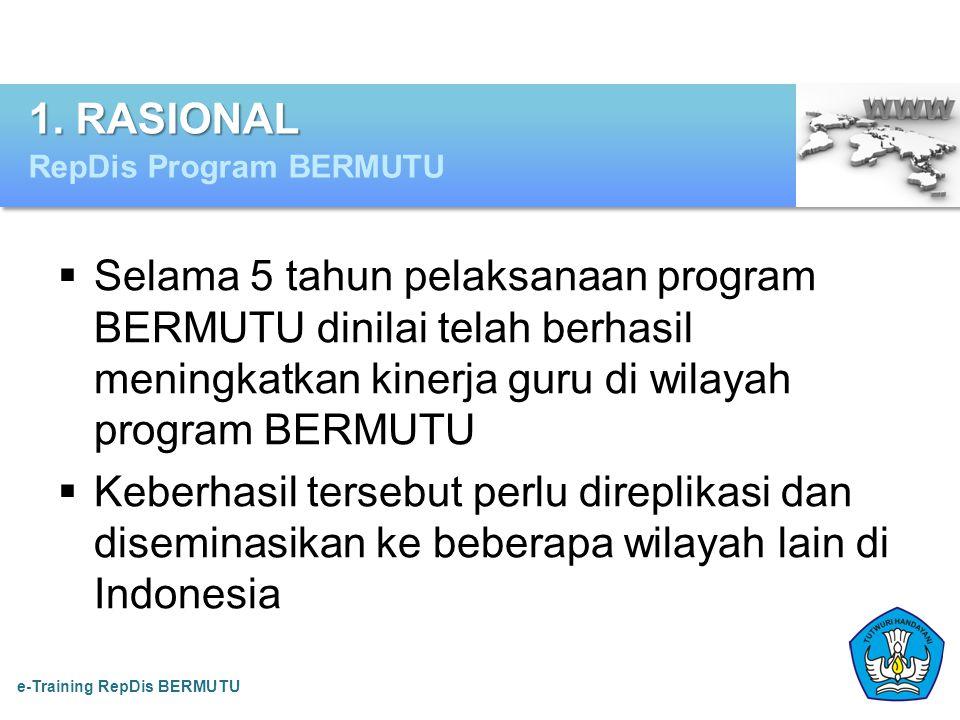  Selama 5 tahun pelaksanaan program BERMUTU dinilai telah berhasil meningkatkan kinerja guru di wilayah program BERMUTU  Keberhasil tersebut perlu d